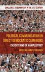 Political Communication in Direct Democratic Campaigns: Enlightening or Manipulating? (Challenges to Democracy in the 21st Century) Cover Image
