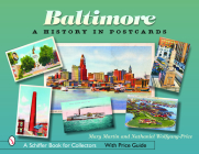 Baltimore: A History in Postcards (Schiffer Book for Collectors) Cover Image