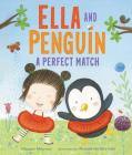 Ella and Penguin: A Perfect Match Cover Image