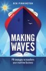 Making Waves: PR strategies to transform your maritime business Cover Image