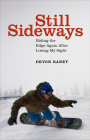Still Sideways: Riding the Edge Again After Losing My Sight Cover Image