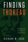 Finding Thoreau: The Meaning of Nature in the Making of an Environmental Icon Cover Image