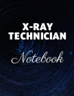 X-Ray Technician Notebook: Blank Pages For X-Ray Clinical Notes Cover Image