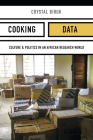 Cooking Data: Culture and Politics in an African Research World (Critical Global Health: Evidence) Cover Image