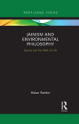 Jainism and Environmental Philosophy: Karma and the Web of Life (Routledge Focus on Environment and Sustainability) Cover Image