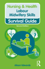 Labour Midwifery Skills (Nursing and Health Survival Guides) Cover Image