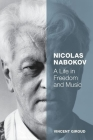 Nicolas Nabokov: A Life in Freedom and Music Cover Image