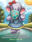 Eleanor the Elephant Goes Back to School Healthy (During Covid 19) Cover Image