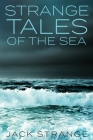Strange Tales Of The Sea: Large Print Edition Cover Image