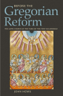 Before the Gregorian Reform: The Latin Church at the Turn of the First Millennium Cover Image