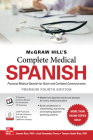McGraw Hill's Complete Medical Spanish, Premium Fourth Edition Cover Image