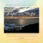 In Dark Uncertainty, Know the Light of the World: 13 Days of Biblical Truths of the Christian Faith Cover Image