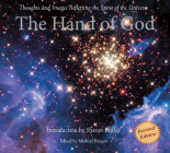 The Hand of God: Thoughts and Images Reflecting the Spirit of the Universe Cover Image