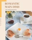 365 Unique Romantic Main Dish Recipes: A Romantic Main Dish Cookbook You Won't be Able to Put Down Cover Image