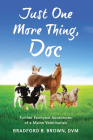 Just One More Thing, Doc: Further Farmyard Adventures of a Maine Veterinarian Cover Image