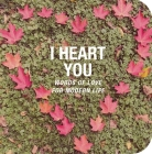 I Heart You: The Perfect Gift For Valentine's Day Cover Image