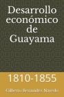 Desarrollo económico de Guayama: 1810-1855 Cover Image