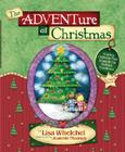 The ADVENTure of Christmas: Helping Children Find Jesus in Our Holiday Traditions Cover Image