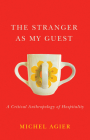 The Stranger as My Guest: A Critical Anthropology of Hospitality Cover Image