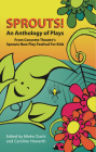 Sprouts!: An Anthology of Plays from Concrete Theatre's Sprouts New Play Festival for Kids Cover Image