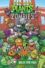 Plants vs. Zombies Volume 3: Bully For You Cover Image