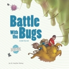 Battle with the Bugs: An Imaginative Journey Through the Immune System Cover Image