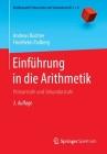 Einführung in Die Arithmetik: Primarstufe Und Sekundarstufe (Mathematik Primarstufe Und Sekundarstufe I + II) Cover Image