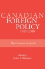 Canadian Foreign Policy: 1945-2000: Major Documents and Speeches (Rideau Series #1) Cover Image
