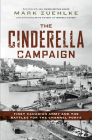 The Cinderella Campaign: First Canadian Army and the Battles for the Channel Ports Cover Image