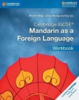 Cambridge IGCSE Mandarin as a Foreign Language Workbook (Cambridge International Igcse) Cover Image