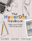 The Hyperdoc Handbook: Digital Lesson Design Using Google Apps Cover Image