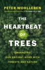 The Heartbeat of Trees: Embracing Our Ancient Bond with Forests and Nature Cover Image