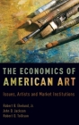 The Economics of American Art: Issues, Artists, and Market Institutions Cover Image