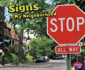 Signs in My Neighborhood (Pebble Plus: My Neighborhood) Cover Image
