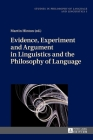 Evidence, Experiment and Argument in Linguistics and the Philosophy of Language (Studies in Philosophy of Language and Linguistics #3) Cover Image