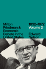 Milton Friedman and Economic Debate in the United States, 1932–1972, Volume 2 Cover Image