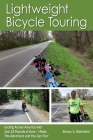 Lightweight Bicycle Touring: Cycling Across America with Just 12 Pounds of Gear, I Rode This Adventure and You Can Too! Cover Image