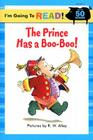 The Prince Has a Boo-Boo! Cover Image