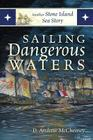 Sailing Dangerous Waters: Another Stone Island Sea Story Cover Image