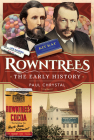 Rowntree's - The Early History Cover Image