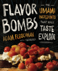 Flavor Bombs: The Umami Ingredients That Make Taste Explode Cover Image