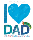 I Love Dad with The Very Hungry Caterpillar (The World of Eric Carle) Cover Image