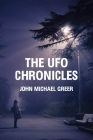 The UFO Chronicles: How Science Fiction, Shamanic Experiences, and Secret Air Force Projects Created the UFO Myth Cover Image