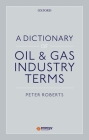A Dictionary of Oil & Gas Industry Terms Cover Image