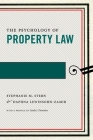 The Psychology of Property Law (Psychology and the Law #3) Cover Image