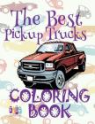 ✌ The Best Pickup Trucks ✎ Coloring Book Cars ✎ Coloring Book 5 Year Old ✍ (Coloring Book Enfants) 2018 Coloring Book: ✌ Cover Image