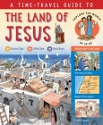 A Time-Travel Guide to the Land of Jesus: Explore the World of 50 AD Cover Image