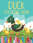 Duck Coloring Book: Color Activity For Toddler & Kids - Fun for Boy and Girl - Cute Gift for Children of Any Age Cover Image