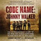 Code Name: Johnny Walker: The Extraordinary Story of the Iraqi Who Risked Everything to Fight with the U.S. Navy Seals Cover Image