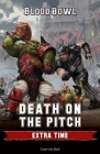 Death on the Pitch: Extra Time (Blood Bowl) Cover Image